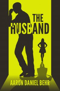 The Husband by Aaron Behr