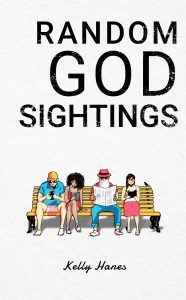 Random God Sightings by Kelly Hanes