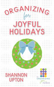 Organizing for Joyful Holidays